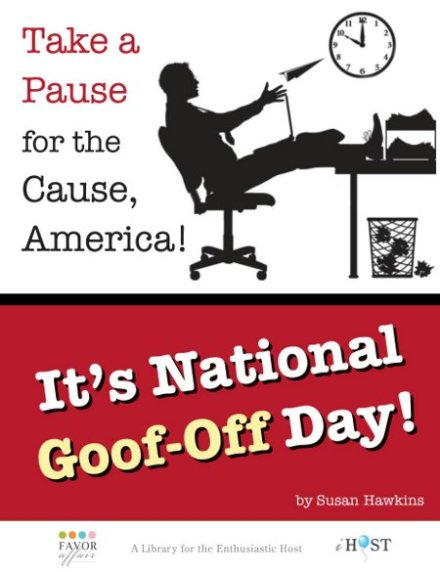 It's National Goof-Off Day!